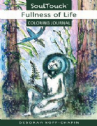 Fullness of Life (Coloring Journal) - Deborah Koff-Chapin